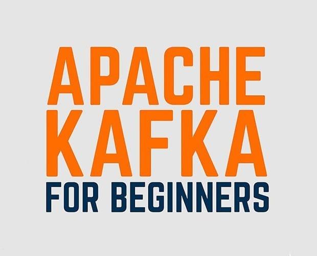 Apache Kafka for Beginners