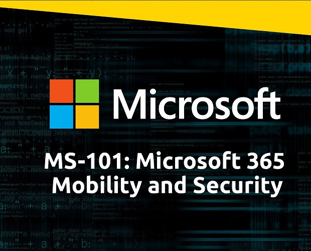 MS-101: Microsoft 365 Mobility and Security